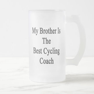 My Brother Is The Best Cycling Coach Frosted Beer Mug