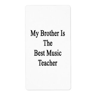 My Brother Is The Best Music Teacher Shipping Labels