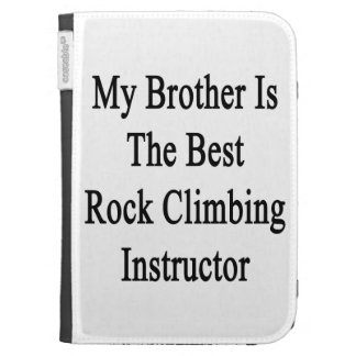 My Brother Is The Best Rock Climbing Instructor Kindle Keyboard Covers