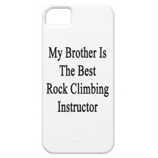 My Brother Is The Best Rock Climbing Instructor Cover For iPhone 5/5S