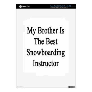 My Brother Is The Best Snowboarding Instructor iPad 3 Decals