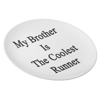 My Brother Is The Coolest Runner Dinner Plates