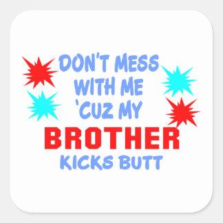 MY BROTHER KICKS BUTT SQUARE STICKER