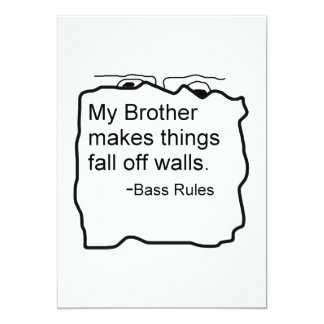My Brother makes things fall off walls Bass Rules Custom Announcement