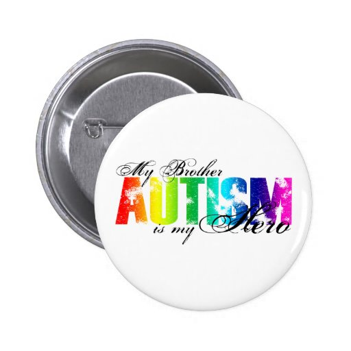 My Brother My Hero - Autism Pinback Button