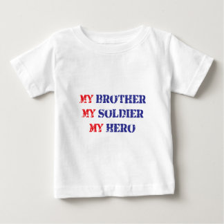 My brother, my soldier, my hero baby T-Shirt