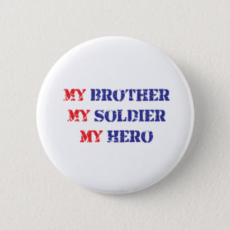 My brother, my soldier, my hero button