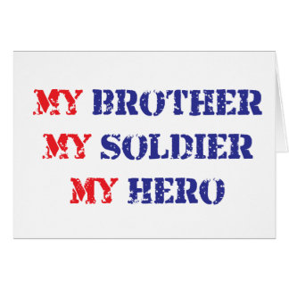 My brother, my soldier, my hero card