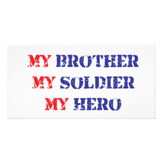 My brother, my soldier, my hero customized photo card