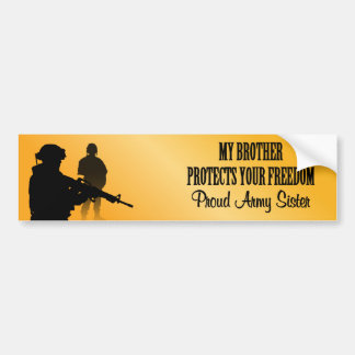 My Brother Protects Your Freedom (Army Sister) Car Bumper Sticker