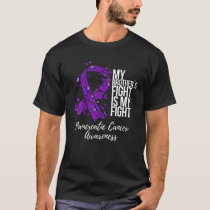 My Brother's Fight Is My Fight Pancreatic Cancer A T-Shirt