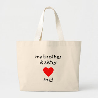My Brother & Sister Love Me Large Tote Bag