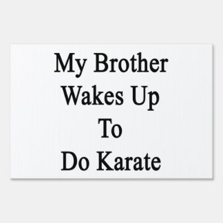 My Brother Wakes Up To Do Karate png Signs