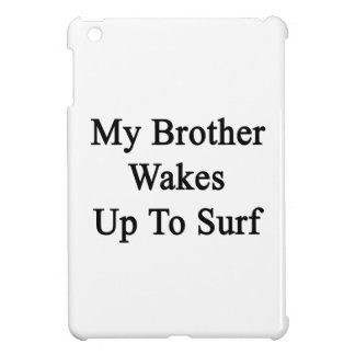 My Brother Wakes Up To Surf iPad Mini Covers