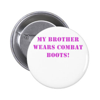 My Brother Wears Combat Boots Pin