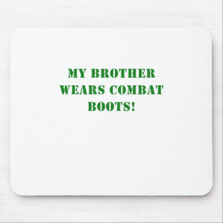 My Brother Wears Combat Boots Mouse Pad