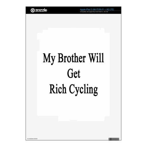 My Brother Will Get Rich Cycling Decal For iPad 3