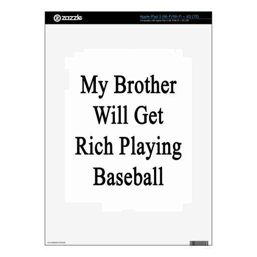 My Brother Will Get Rich Playing Baseball iPad 3 Decal