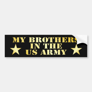 My Brothers In The Army Bumper Sticker