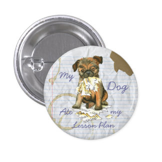 My Brussels Griffon Ate My Lesson Plan Pinback Button