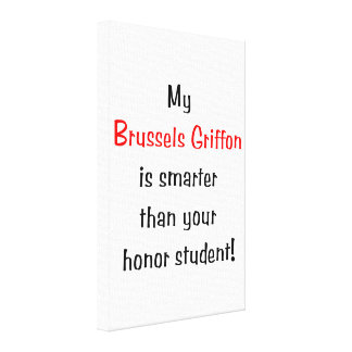 My Brussels Griffon is smarter... Canvas Print