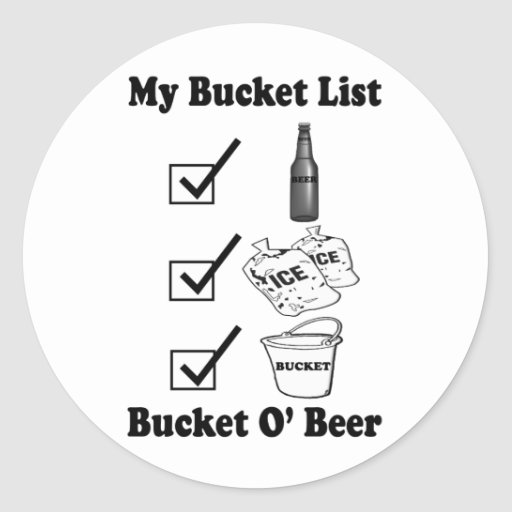 My Bucket List - Bucket O' Beer Sticker