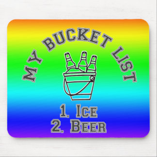 My Bucket List Humor - Ice & Beer Mouse Pad