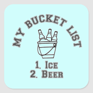 My Bucket List Humor - Ice & Beer Square Sticker