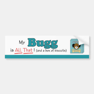 My Bugg is All That! Bumper Sticker