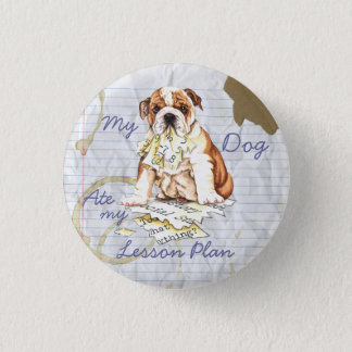 My Bulldog Ate My Lesson Plan Pinback Button