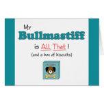 My Bullmastiff is All That! Greeting Card