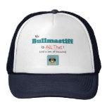 My Bullmastiff is All That! Trucker Hat