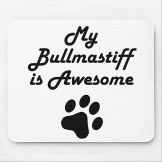 My Bullmastiff Is Awesome Mousepads