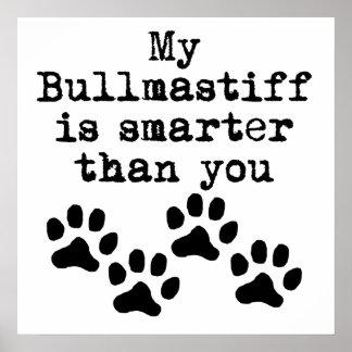 My Bullmastiff Is Smarter Than You Print
