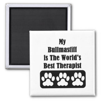 My Bullmastiff is The World's Best Therapist 2 Inch Square Magnet