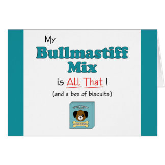 My Bullmastiff Mix is All That! Card