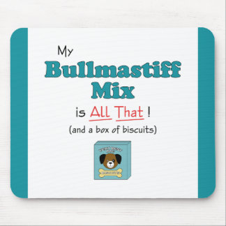 My Bullmastiff Mix is All That! Mouse Pad