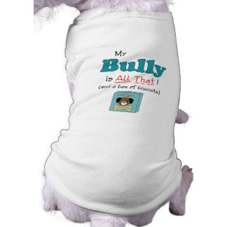 My Bully is All That! Doggie Tee