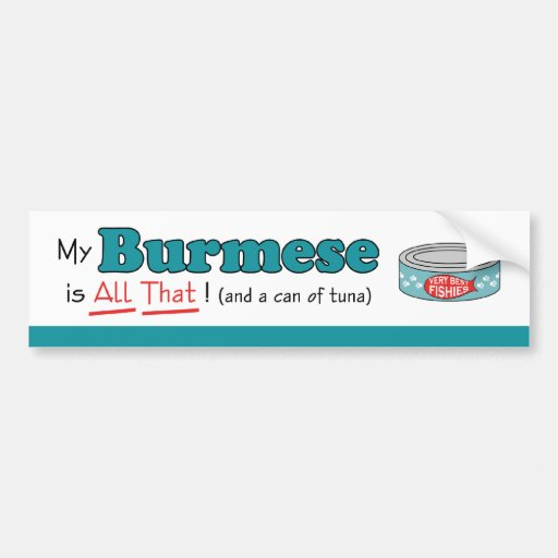 My Burmese is All That! Funny Kitty Bumper Sticker