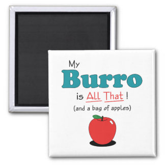 My Burro is All That! Funny Burro 2 Inch Square Magnet
