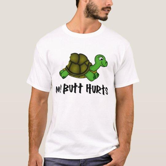 My Butt Hurts Funny T-Shirts