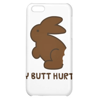 My Butt Hurts iPhone 5C Cover