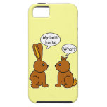 My Butt Hurts! - What? iPhone 5 Cover