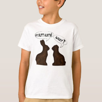 My Butt Hurts! What? T-Shirt