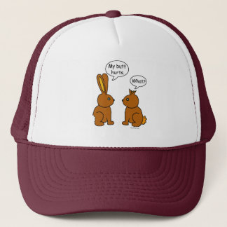 My Butt Hurts! - What? Trucker Hat