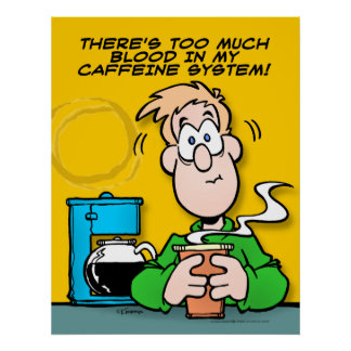 My Caffeine System Poster