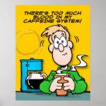 My Caffeine System Print