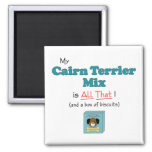 My Cairn Terrier Mix is All That! Refrigerator Magnet