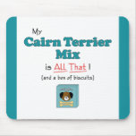 My Cairn Terrier Mix is All That! Mousepads