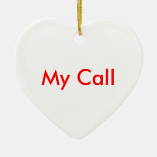 My Call Ceramic Ornament